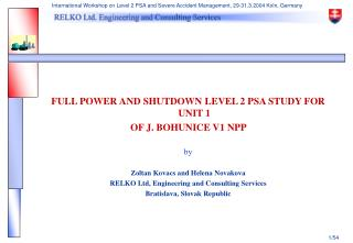 FULL POWER AND SHUTDOWN LEVEL 2 PSA STUDY FOR UNIT 1 OF J. BOHUNICE V1 NPP  by