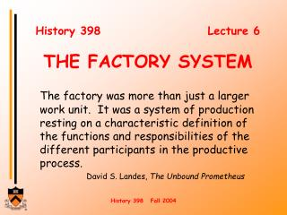 History 398        Lecture 6  THE FACTORY SYSTEM