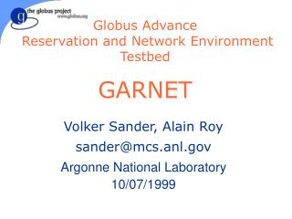 Globus Advance  Reservation and Network Environment Testbed GARNET