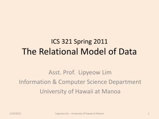 ICS 321  Spring  2011 The Relational Model of Data