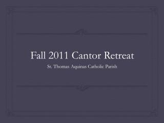Fall 2011 Cantor Retreat
