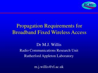 Propagation Requirements for Broadband Fixed Wireless Access