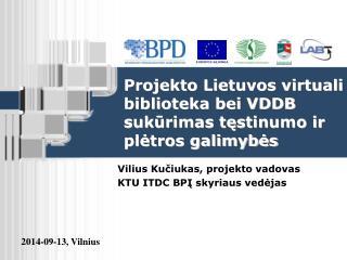 Projekto Lietuvos virtuali biblioteka bei VDDB sukūrimas tęstin u mo ir plėtros galimybės