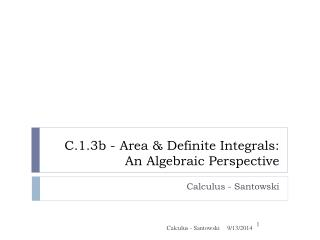 C.1.3b - Area & Definite Integrals: An Algebraic Perspective