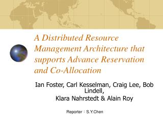 A Distributed Resource Management Architecture that supports Advance Reservation and Co-Allocation