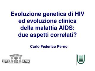 Evoluzione genetica di HIV ed evoluzione clinica  della malattia AIDS:  due aspetti correlati?