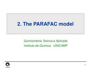 2. The PARAFAC model