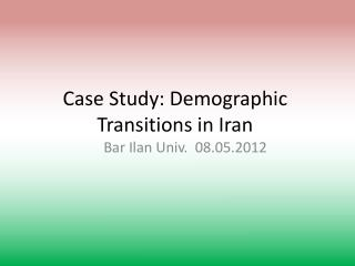 Case Study: Demographic Transitions in Iran