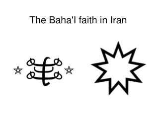 The Baha'I faith in Iran