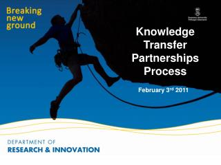 Knowledge Transfer Partnerships Process 	February 3 rd  2011