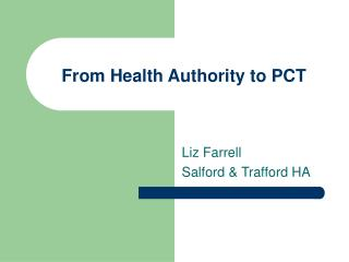 From Health Authority to PCT