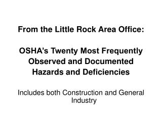 From the Little Rock Area Office: OSHA's Twenty Most Frequently  Observed and Documented