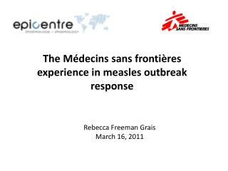 The  Médecins sans frontières  experience in measles outbreak response