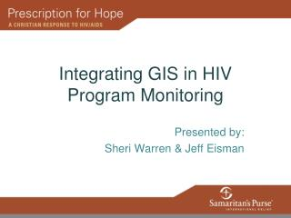 Integrating GIS in HIV Program Monitoring