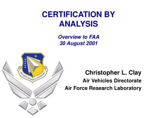 Christopher L. Clay Air Vehicles Directorate Air Force Research Laboratory