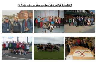 St Christophorus, Werne school visit to LSA, June 2013