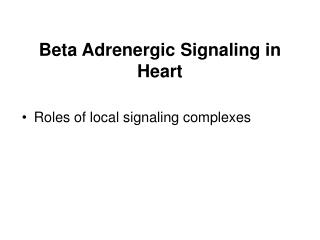 Beta Adrenergic Signaling in Heart