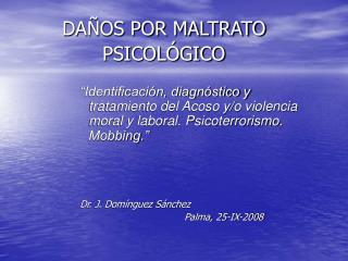 DAÑOS POR MALTRATO   PSICOLÓGICO