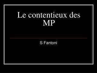 Le contentieux des MP