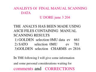 ANALISYS Of  FINAL MANUAL SCANNING          DATA                             U DORE june 3 204