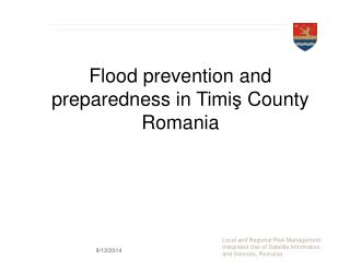 Flood prevention and preparedness in Timi ş  County Romania