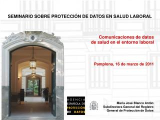 Comunicaciones de datos de salud en el entorno laboral Pamplona, 16 de marzo de 2011
