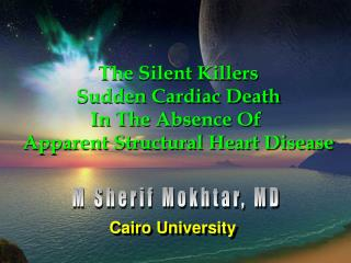 The Silent Killers Sudden Cardiac Death In The Absence Of  Apparent Structural Heart Disease