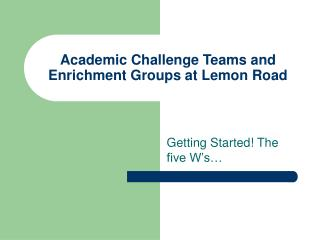 Academic Challenge Teams and Enrichment Groups at Lemon Road