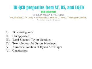 IR: existing tools Our approach Ward-Slavnov-Taylor identities Two solutions for Dyson Schwinger