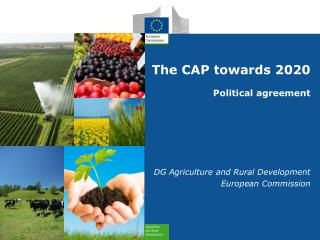 The CAP towards 2020 Political agreement