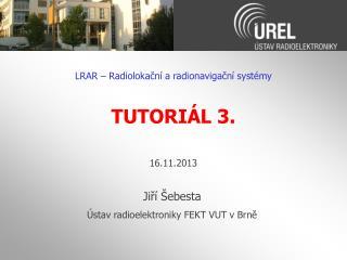 Jiří Šebesta Ústav radioelektroniky FEKT VUT v Brně