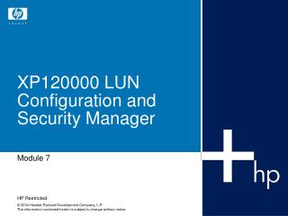 XP120000 LUN Configuration and Security Manager