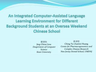 An Integrated Computer-Assisted Language Learning Environment for Different Background Students at an Oversea Weekend Ch