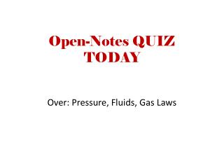 Open-Notes QUIZ  TODAY
