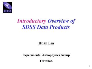 Introductory  Overview of SDSS Data Products