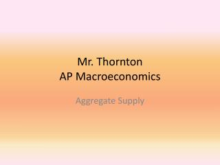 Mr.  Thornton AP Macroeconomics