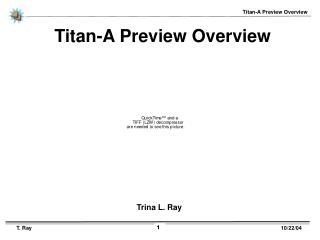 Titan-A Preview Overview