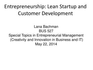 Entrepreneurship: Lean Startup and Customer Development