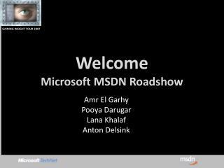 Welcome Microsoft MSDN  Roadshow