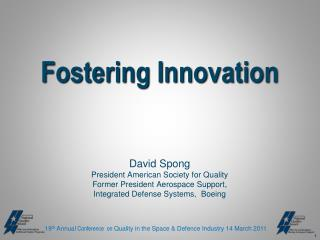 Fostering Innovation David Spong President American Society for Quality