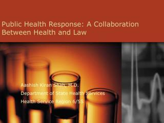 Public Health Response: A Collaboration Between Health and Law