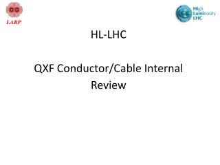 HL-LHC QXF Conductor/Cable Internal Review