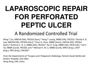 LAPAROSCOPIC REPAIR FOR PERFORATED  PEPTIC ULCER