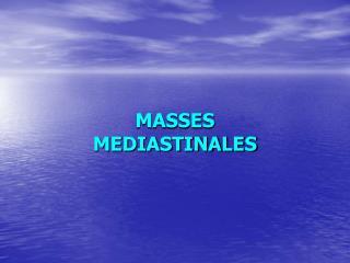 MASSES MEDIASTINALES