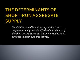 THE DETERMINANTS OF SHORT-RUN AGGREGATE SUPPLY