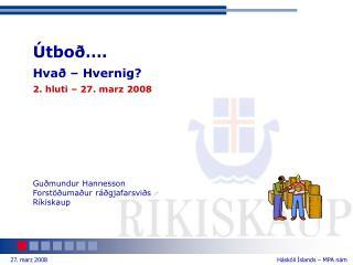 tbo  . Hva    Hvernig 2. hluti   27. marz 2008
