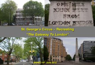 "St. George's Circus – Recreating  ""The Gateway To London"""