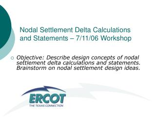 Nodal Settlement Delta Calculations and Statements – 7/11/06 Workshop