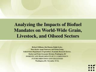Analyzing the Impacts of Biofuel Mandates on World-Wide Grain, Livestock, and Oilseed Sectors
