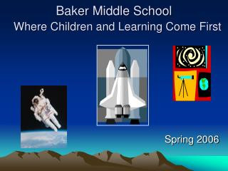Baker Middle School Where Children and Learning Come First